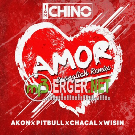 IAmChino feat. Akon, Pitbull, Chacal & Wisin - Amor /Spanglish Remix/ [Radio Edit] (2018)