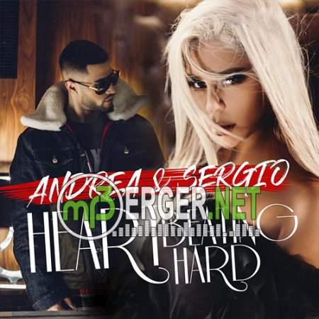 Andrea & Sergio - Heart Beating Hard (2018)