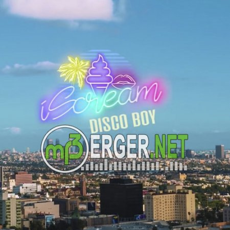 iScream - Disco Boy  (2018)