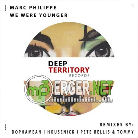 Marc Philippe - We Were Younger (Pete Bellis & Tommy Remix)  (2018)