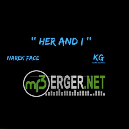 Narek Face feat. KG - Her and I (2018)