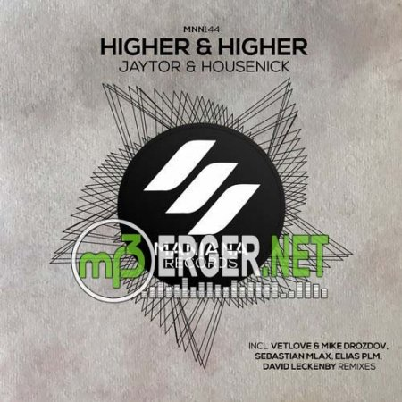 Jaytor, Housenick - Higher & Higher (VetLove Mike, Drozdov Remix)  (2018)