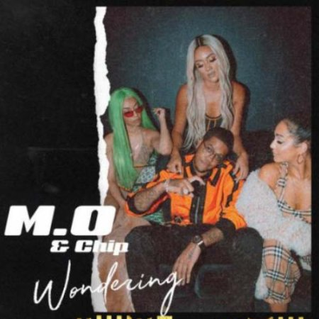 M.O - Wondering (feat. Chip)   (2018)