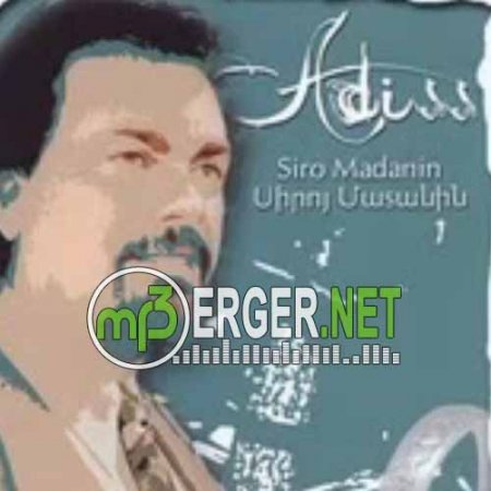 Adiss Harmandian - Siro Madanin (2018)