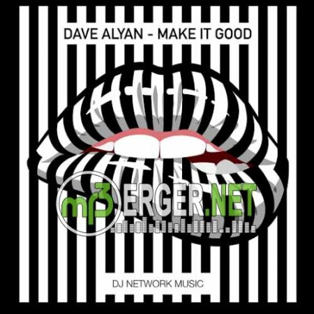 Dave Alyan - Make It Good (Extended Mix) (2018)