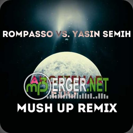 Rompasso Vs. Yasin Semih - Angetenar (Edo Mush Up Remix) (2018)