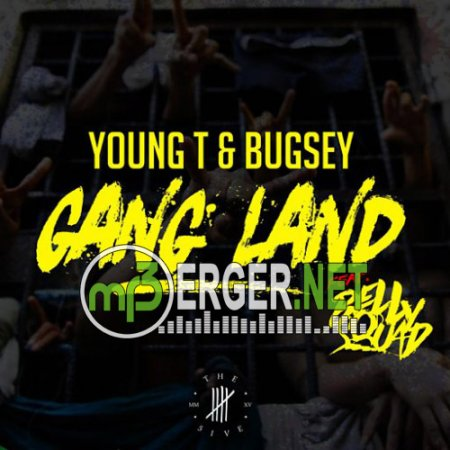 Young T - Bugsey ft. Belly Squad - Gangland (2018)